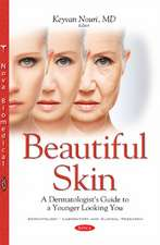 Beautiful Skin: A Dermatologist's Guide to a Younger Looking You