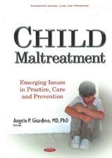 Child Maltreatment: Emerging Issues in Practice, Care & Prevention