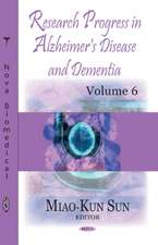 Research Progress in Alzheimer's Disease & Dementia: Volume 6