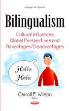 Bilingualism: Cultural Influences, Global Perspectives & Advantages / Disadvantages
