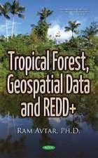 Tropical Forest, Geospatial Data & REDD+