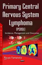 Primary Central Nervous System Lymphoma (PCNSL): Incidence, Management & Outcomes