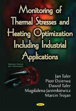 Monitoring of Thermal Stresses & Heating Optimization Including Industrial Applications
