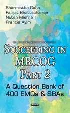 Succeeding in MRCOG: Part 2 -- A Question Bank of 400 EMQs & SBAs