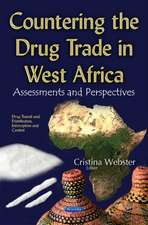 Countering the Drug Trade in West Africa: Assessments & Perspectives