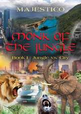 Monk of the Jungle - Book I