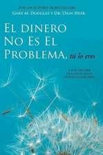El Dinero No Es El Problema, Tú Lo Eres - Money is Not the Problem Spanish