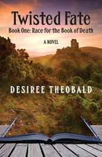 Twisted Fate, Book One:  Race for the Book of Death - A Novel