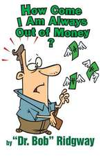 How Come I Am Always Out of Money?