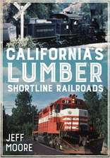 California S Lumber Shortline Railroads