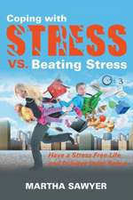 Coping with Stress vs. Beating Stress