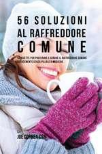 56 Soluzioni Al Raffreddore Comune