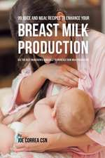 99 Juice and Meal Recipes to Enhance Your Breast Milk Production