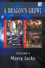 A Dragon's Growl, Volume 4 [The Dragon, His Omega, and a Stalker