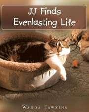 JJ Finds Everlasting Life
