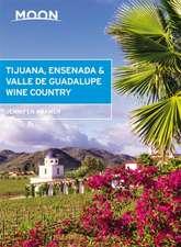 Moon Tijuana, Ensenada & Valle de Guadalupe Wine Country (First Edition)