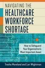 Navigating the Healthcare Workforce Shortage