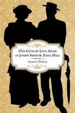19th Century Love Affair of Joseph Smith & Emma Hale