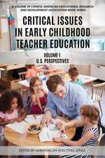 Critical Issues in Early Childhood Teacher Education, Volume 1