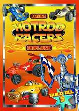 MAKING HOT ROD RACERS FROM JUNK