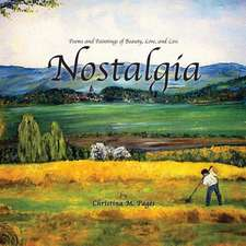 Nostalgia, Poems and Paintings of Beauty, Love, and Loss