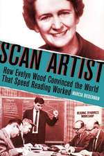 Scan Artist: How Evelyn Wood Convinced the World That Speed-Reading Worked