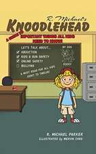 Knoodlehead: A Guide to Important Things All Kids Need to Know!