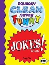 Squeaky Clean Super Funny Jokes for Kids