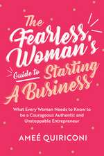 Fearless Woman's Guide to Starting a Business
