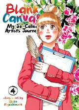 Blank Canvas: My So-Called Artist's Journey (Kakukaku Shikajika) Vol. 4