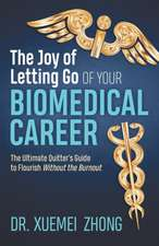 Joy of Letting Go of Your Biomedical Career