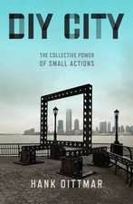DIY City: The Collective Power of Small Actions