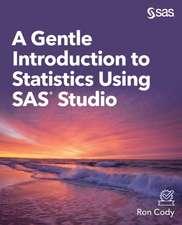 A Gentle Introduction to Statistics Using SAS Studio