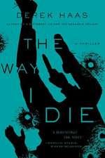 The Way I Die – A Novel