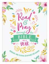 Read & Pray Through the Bible in a Year: Morning & Evening Devotions for Women