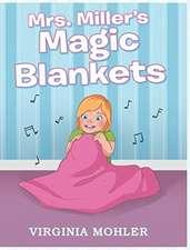 Mrs. Miller's Magic Blankets