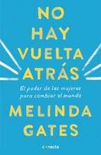 No Hay Vuelta Atrás: El Poder de Las Mujeres Para Cambiar El Mundo / The Moment of Lift: How Empowering Women Changes the World