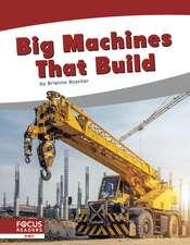 Big Machines That Build