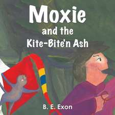 MOXIE & THE KITEBITEN ASH