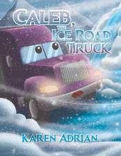 CALEB THE ICE ROAD TRUCK
