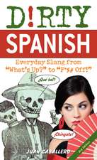 Dirty Spanish: Third Edition