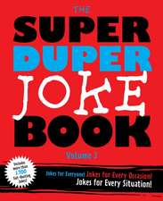 The Super Duper Joke Book Volume 3, Volume 3: Even More Knock-Knocks, Witty One-Liners, and Laughs for Everyone!