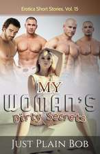 My Woman's Dirty Secrets