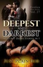 Deepest and Darkest