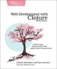 Web Development with Clojure, 3e