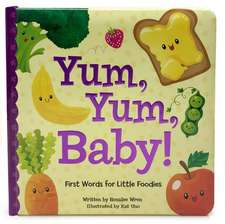 Yum Yum Baby: First Words for Little Foodies