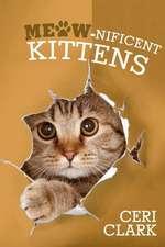 Meow-nificent Kittens: The Secret Personal Internet Address & Password Log Book for Kitten & Cat Lovers