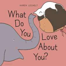 What Do You Love about You?