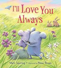 I'll Love You Always (Padded Board Book)