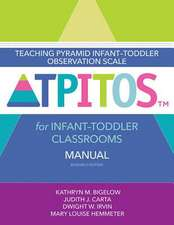 Teaching Pyramid Infant-Toddler Observation Scale (TPITOS (TM)) for Infant-Toddler Classrooms Manual, Research Edition